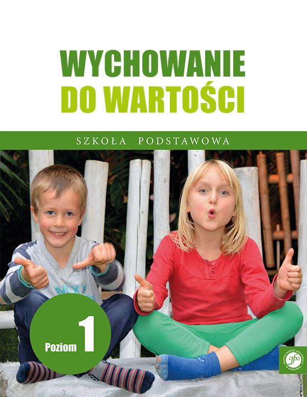 Ks. Zdzisław Struzik, Wychowanie dowartości. Szkoła podstawowa, poziom 1, Instytut Papieża Jana Pawła II, Warszawa 2020