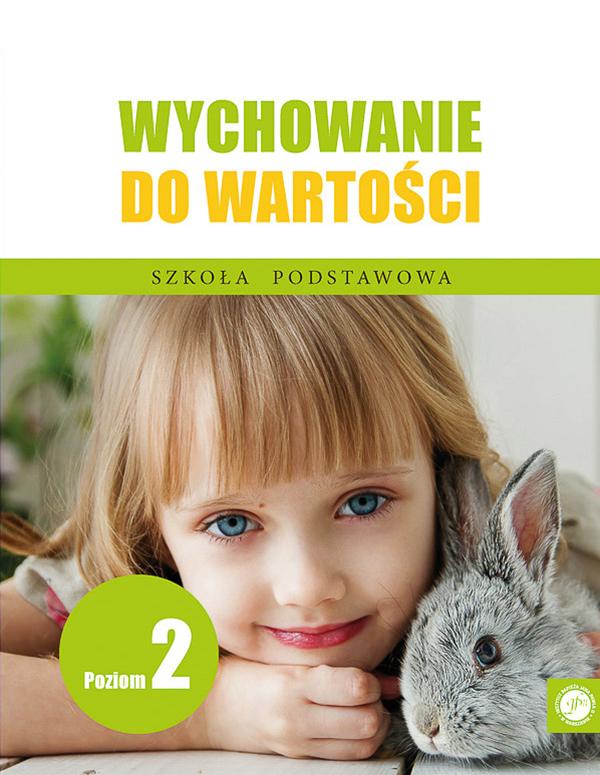 Ks. Zdzisław Struzik, Wychowanie dowartości. Szkoła podstawowa. Poziom 2, Instytut Papieża Jana Pawła II, Warszawa 2020
